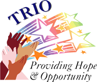 TRiO Services: Providing Hope & Opportunity